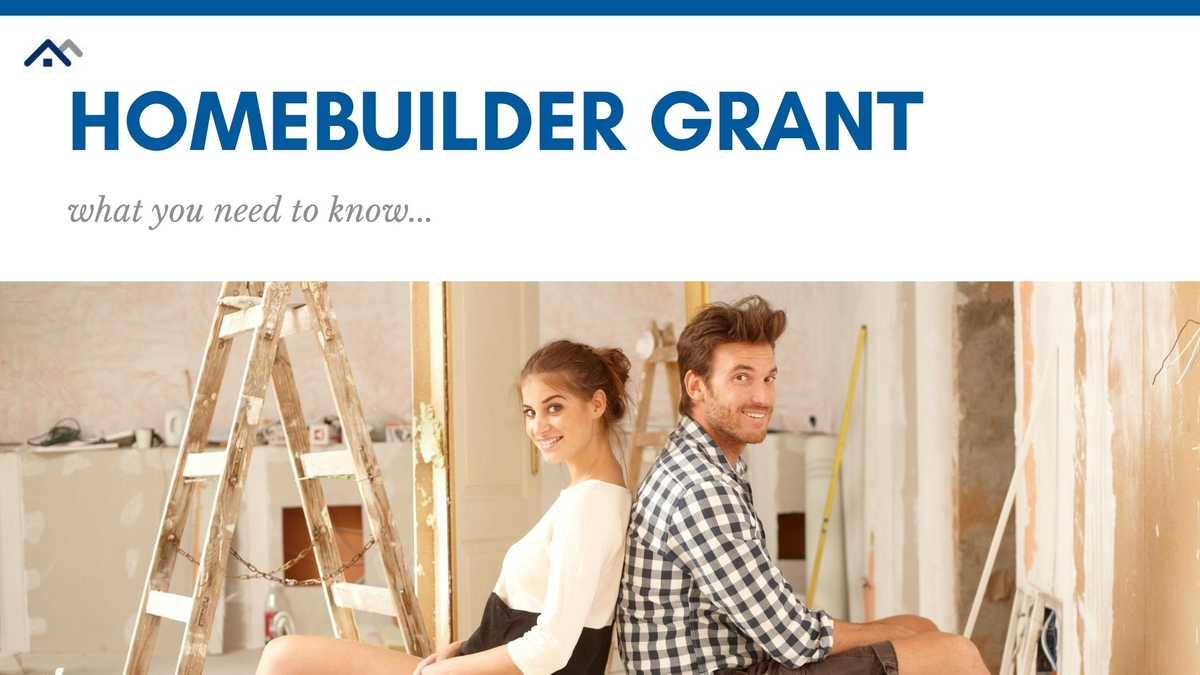 HomeBuilder Grant: What you need to know