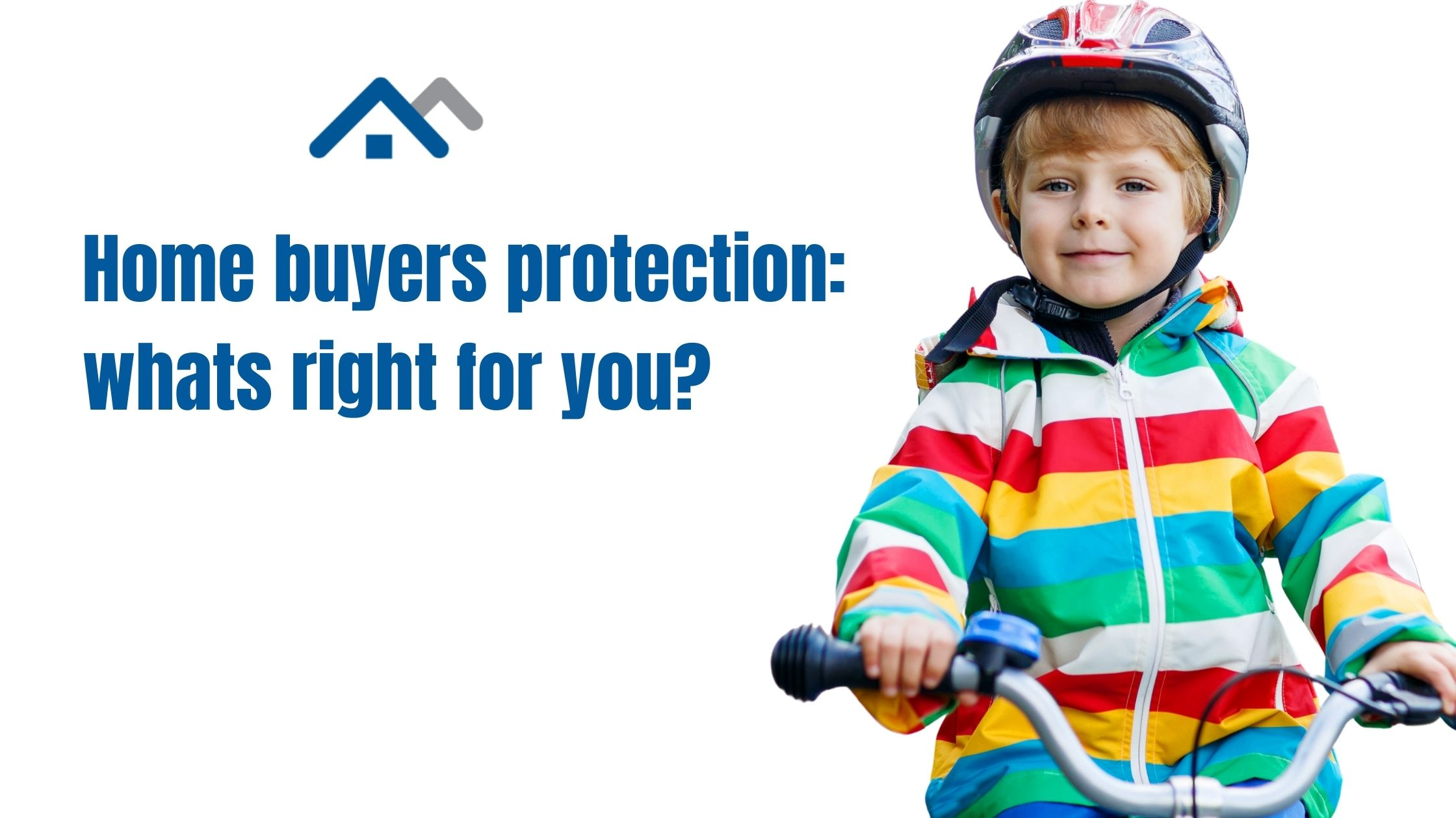 Home buyer protection: Whats right for you?