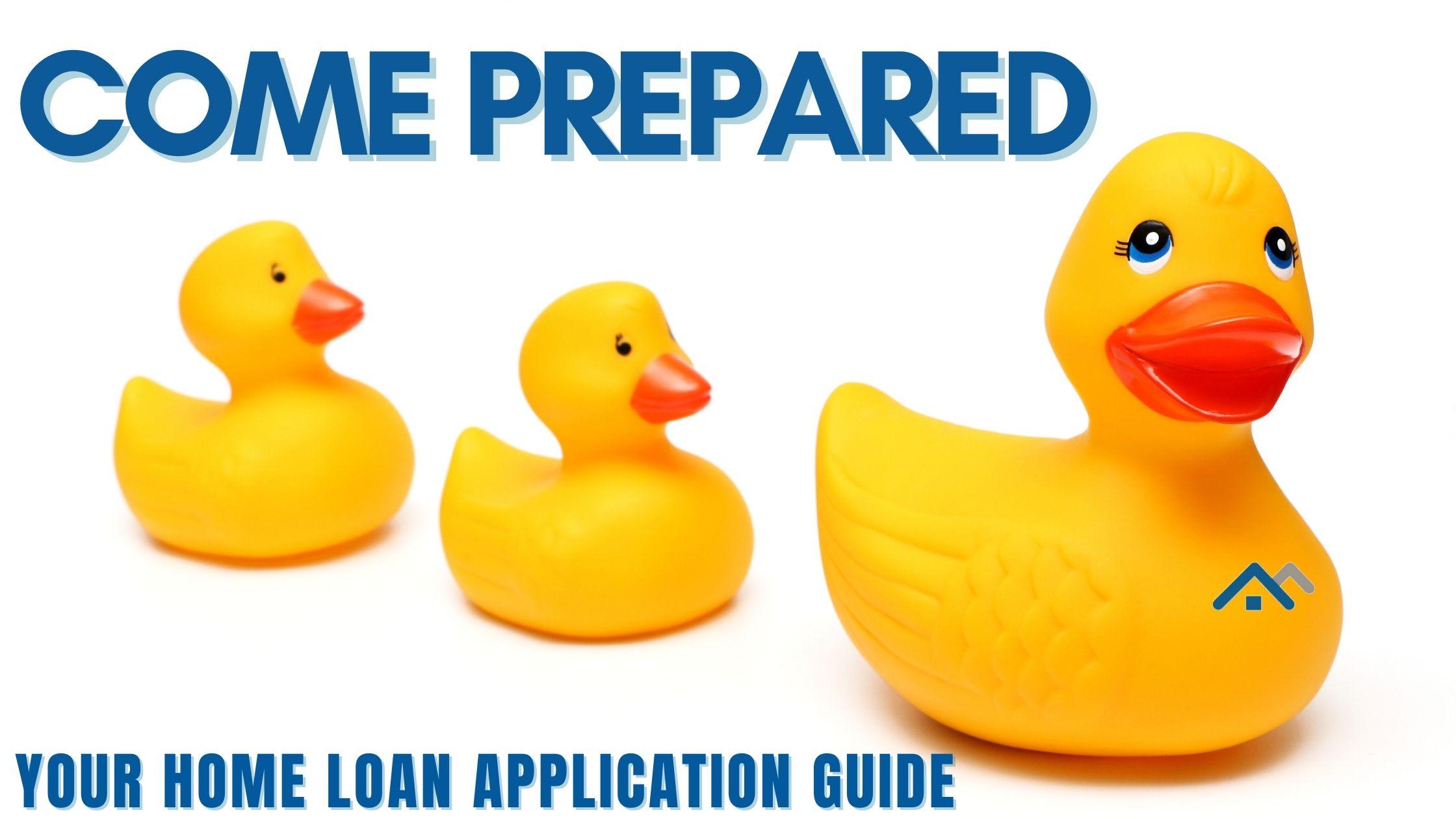 Come prepared: your home loan application guide
